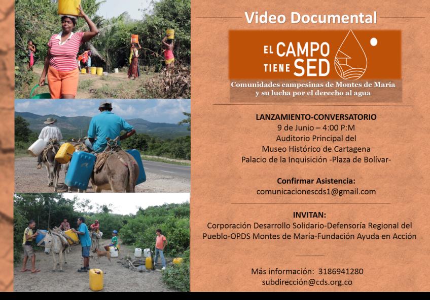 Lanzamiento Video Documental «EL CAMPO TIENE SED» Comunidades campesinas de Montes de María y su lucha por el derecho al agua